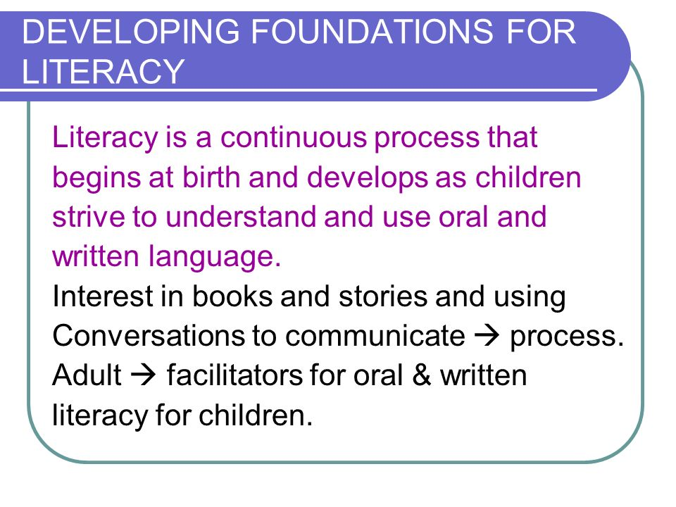 DEVELOPING FOUNDATIONS FOR LITERACY