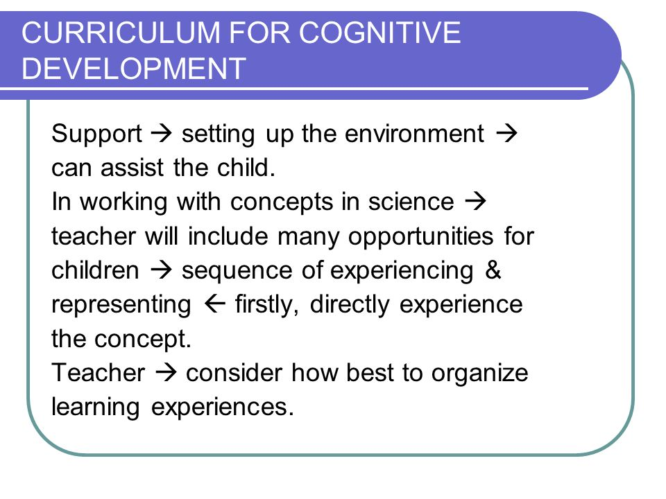 CURRICULUM FOR COGNITIVE DEVELOPMENT
