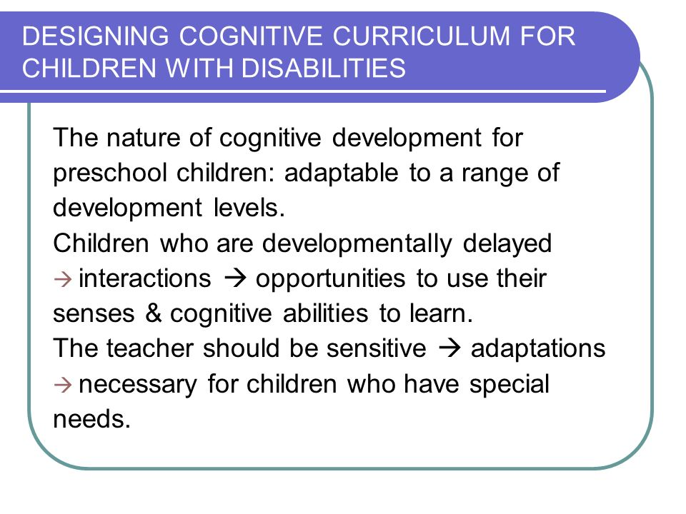 DESIGNING COGNITIVE CURRICULUM FOR CHILDREN WITH DISABILITIES