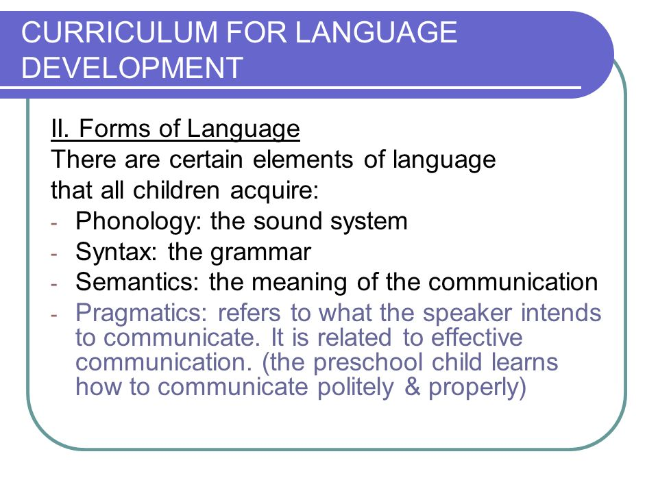 CURRICULUM FOR LANGUAGE DEVELOPMENT