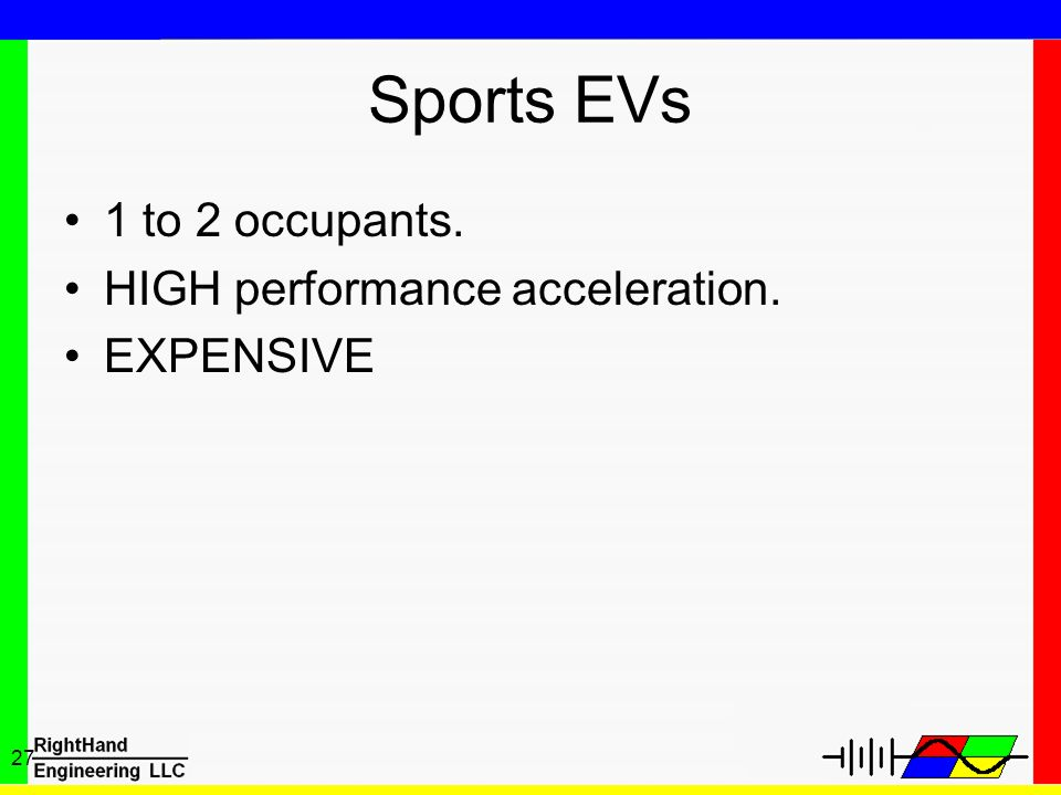 Sports EVs 1 to 2 occupants. HIGH performance acceleration. EXPENSIVE