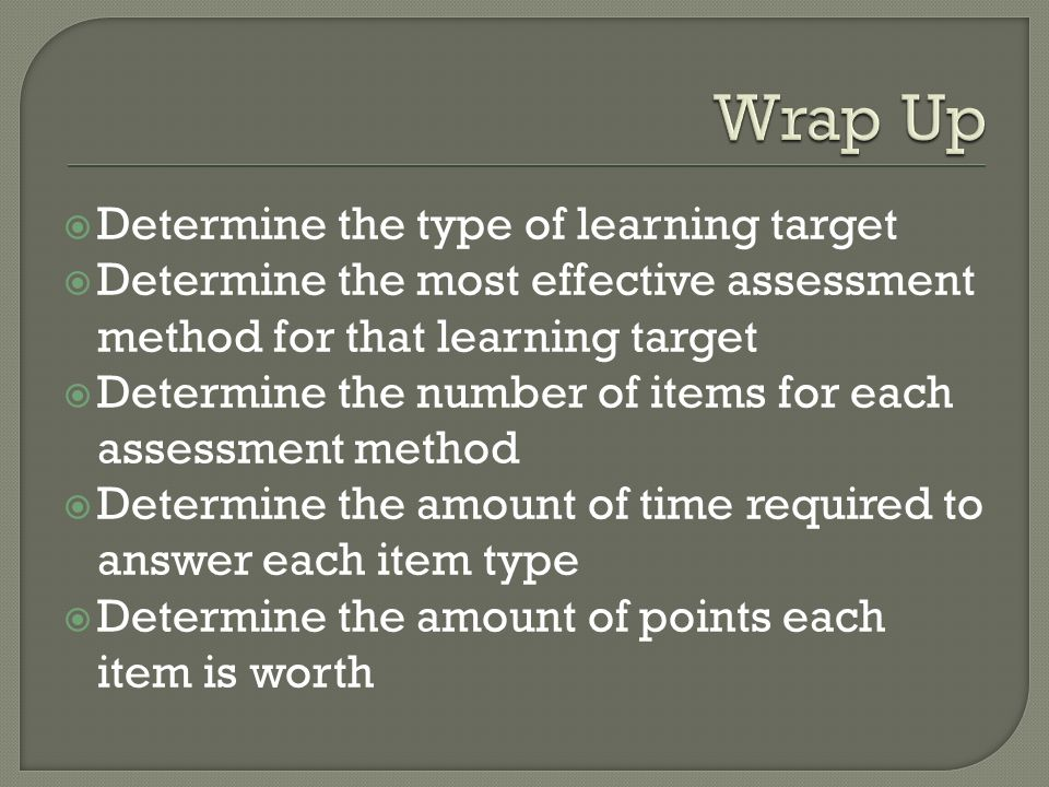 Wrap Up Determine the type of learning target