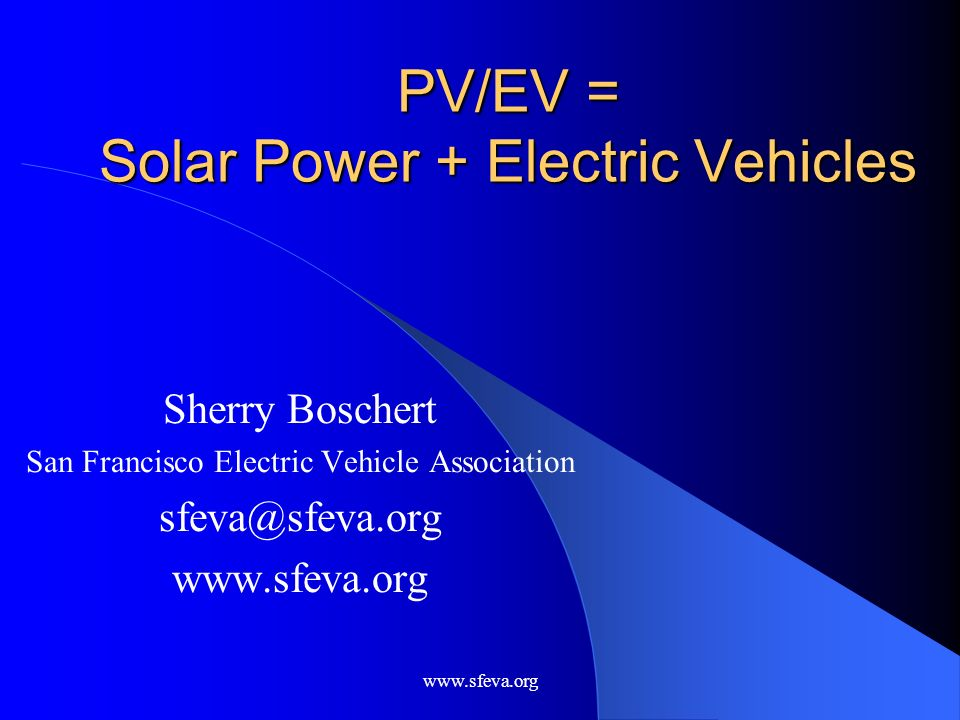 PV/EV = Solar Power + Electric Vehicles