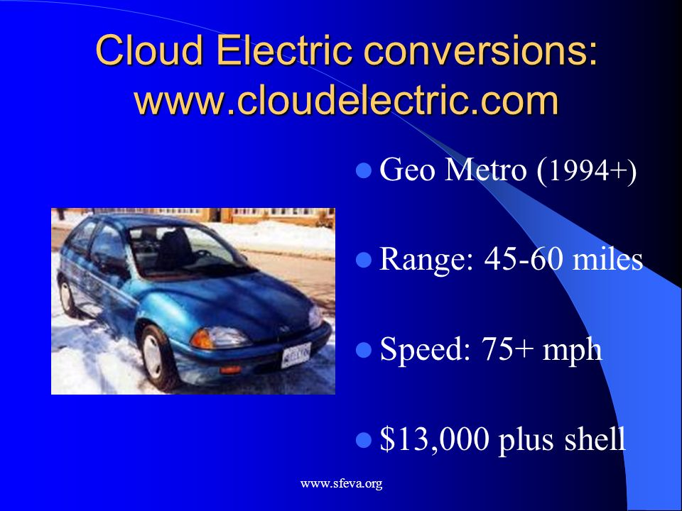 Cloud Electric conversions: www.cloudelectric.com