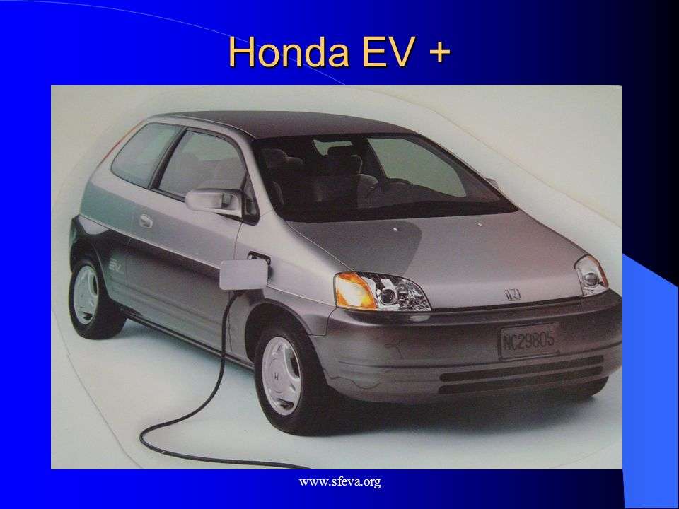 Honda EV + 5-seater. 120-mile range. Regenerative braking. NiMH batteries – 100K+ or 10 years life.