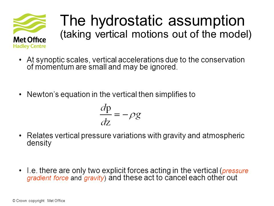 The hydrostatic assumption (taking vertical motions out of the model)