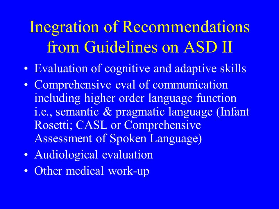Inegration of Recommendations from Guidelines on ASD II