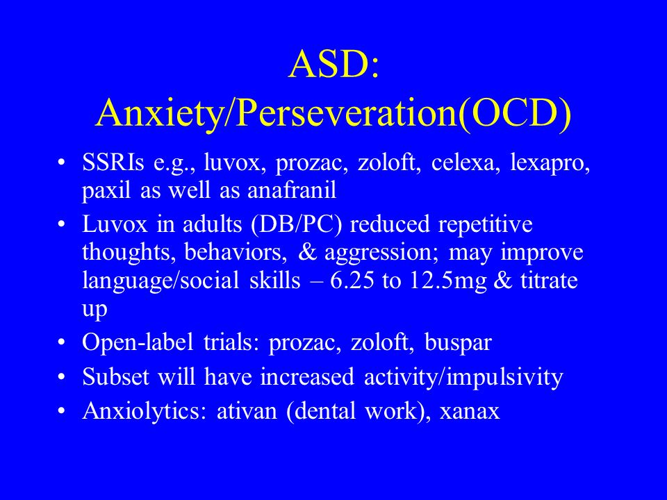 ASD: Anxiety/Perseveration(OCD)