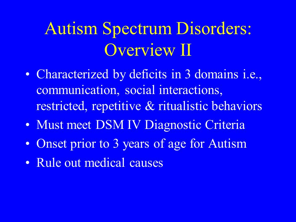 Autism Spectrum Disorders: Overview II