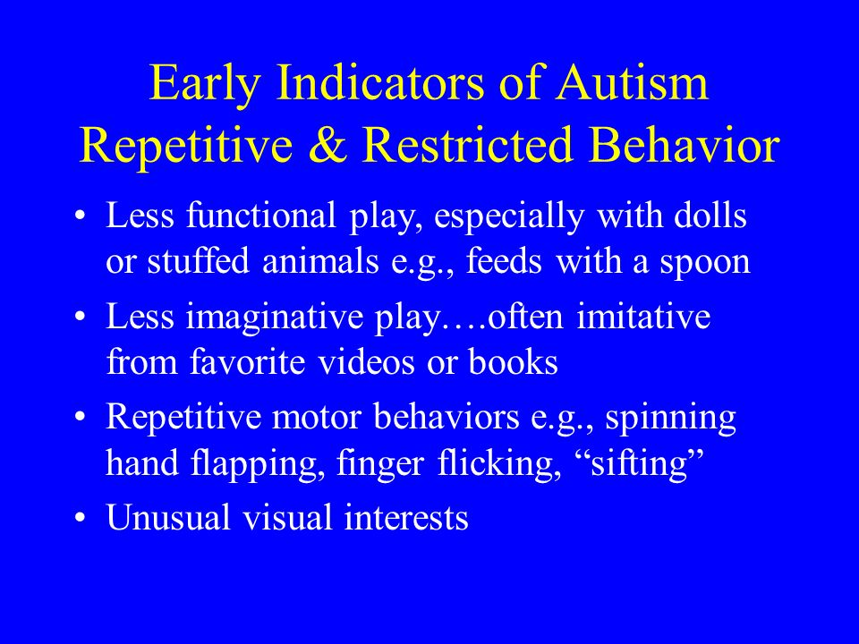 Early Indicators of Autism Repetitive & Restricted Behavior
