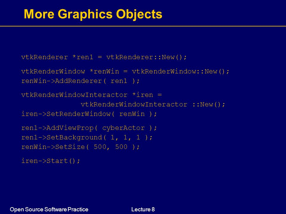 More Graphics Objects vtkRenderer *ren1 = vtkRenderer::New();