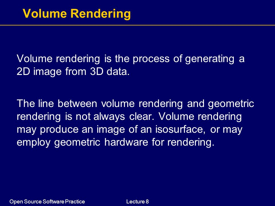 Volume Rendering Volume rendering is the process of generating a 2D image from 3D data.