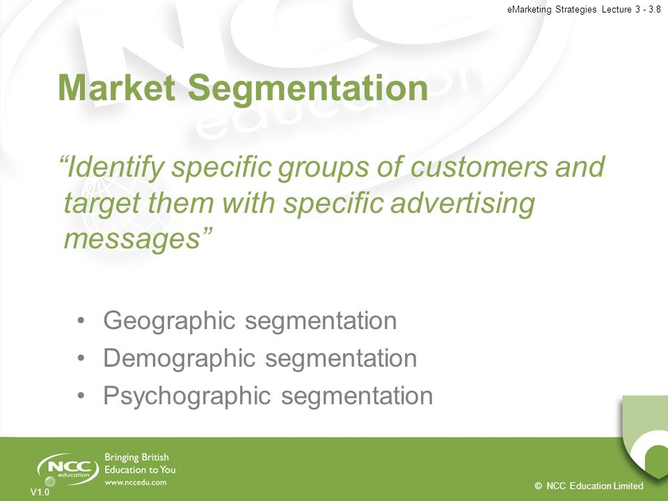 Market Segmentation Identify specific groups of customers and target them with specific advertising messages