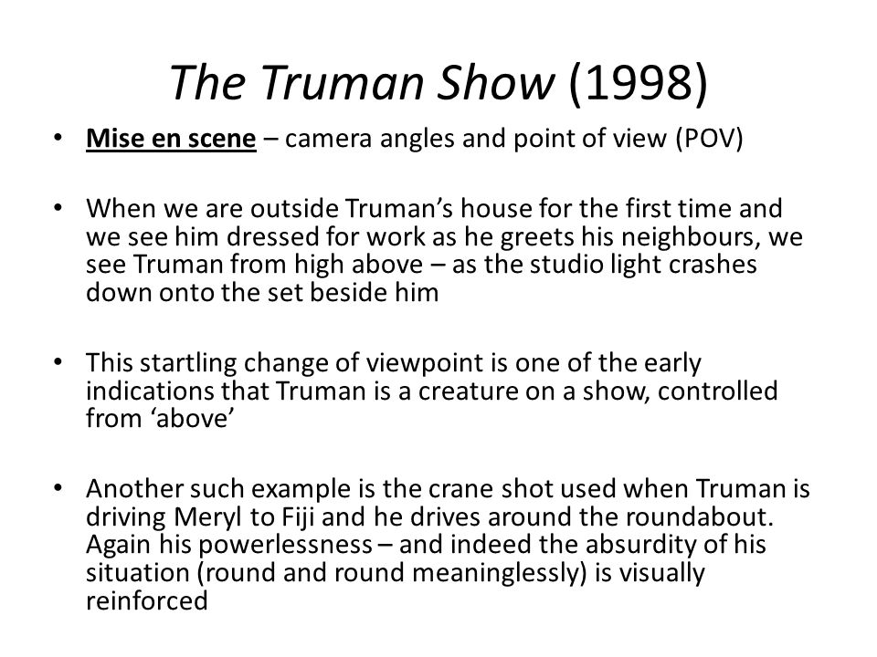 The Truman Show (1998) Mise en scene – camera angles and point of view (POV)
