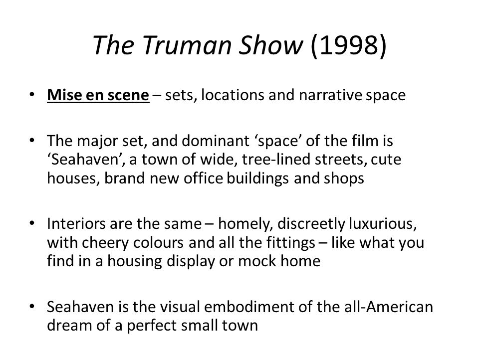 The Truman Show (1998) Mise en scene – sets, locations and narrative space.