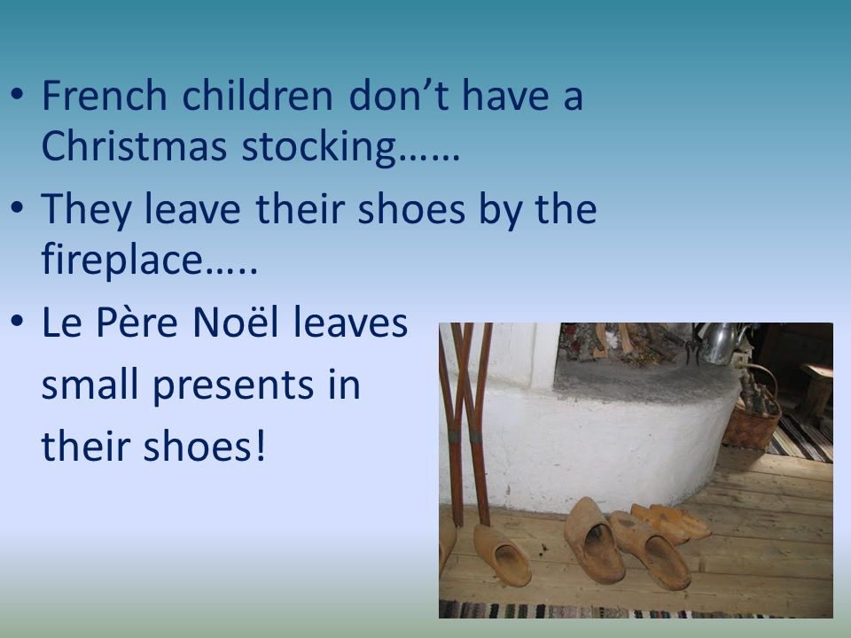 French children don't have a Christmas stocking……