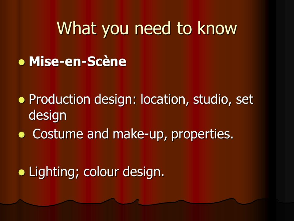 What you need to know Mise-en-Scène