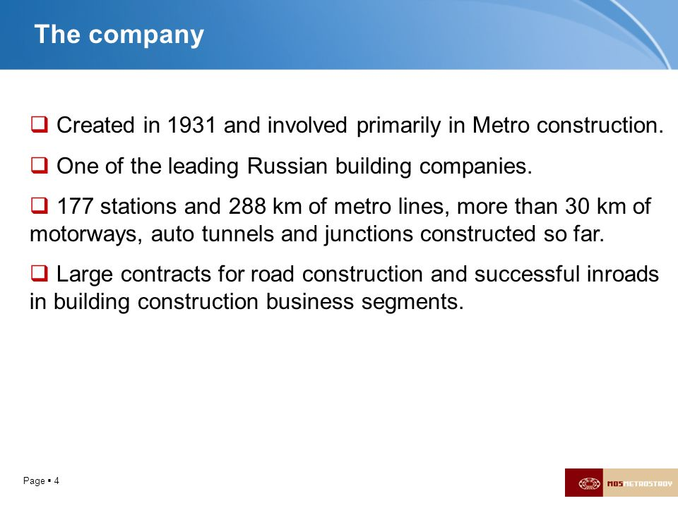 The company Created in 1931 and involved primarily in Metro construction. One of the leading Russian building companies.