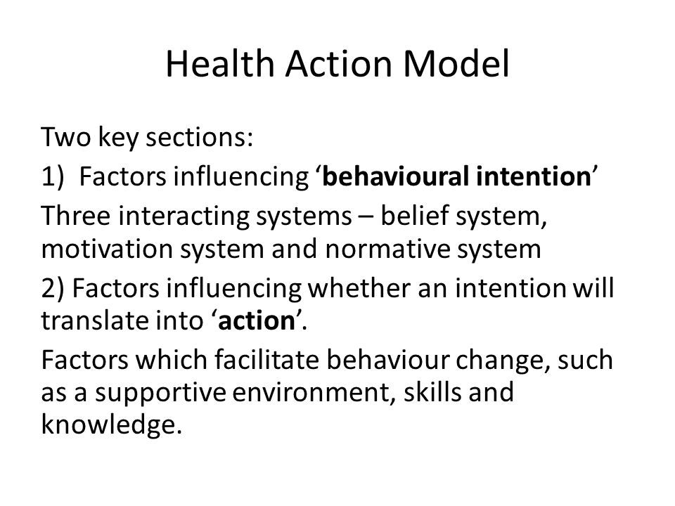 Health Action Model Two key sections: