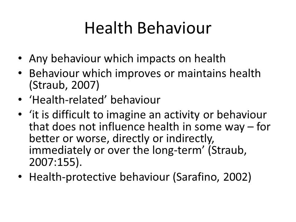 Health Behaviour Any behaviour which impacts on health