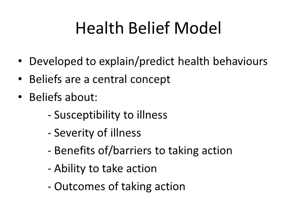 Health Belief Model Developed to explain/predict health behaviours