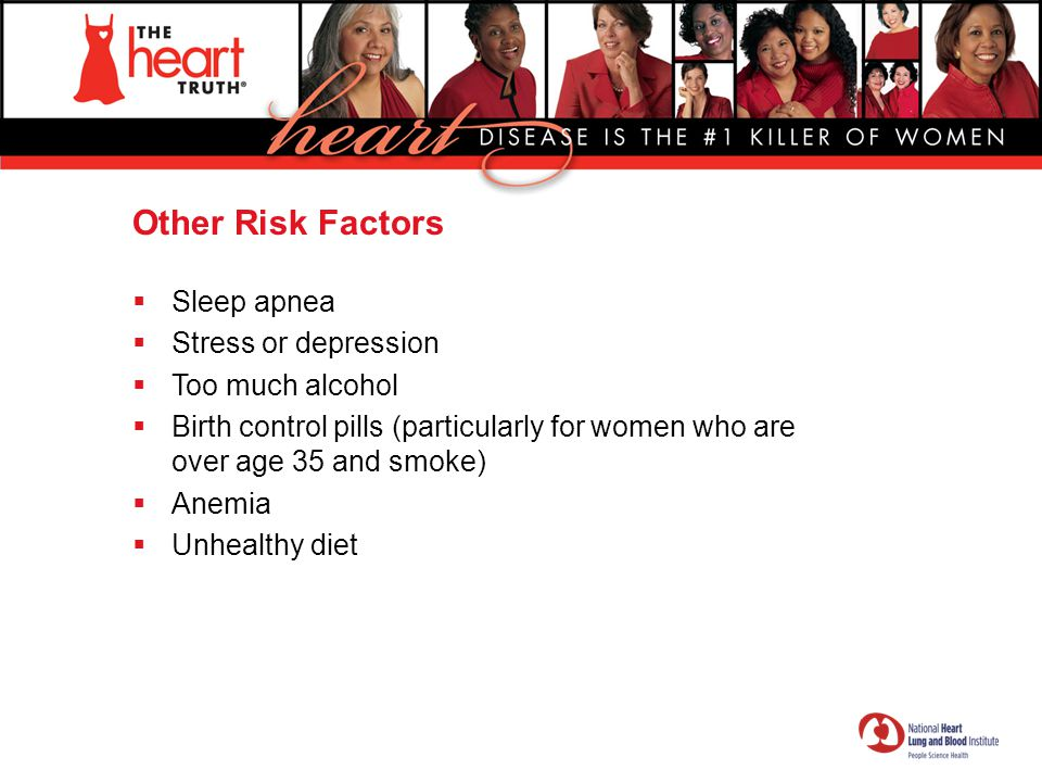 Other Risk Factors Sleep apnea Stress or depression Too much alcohol