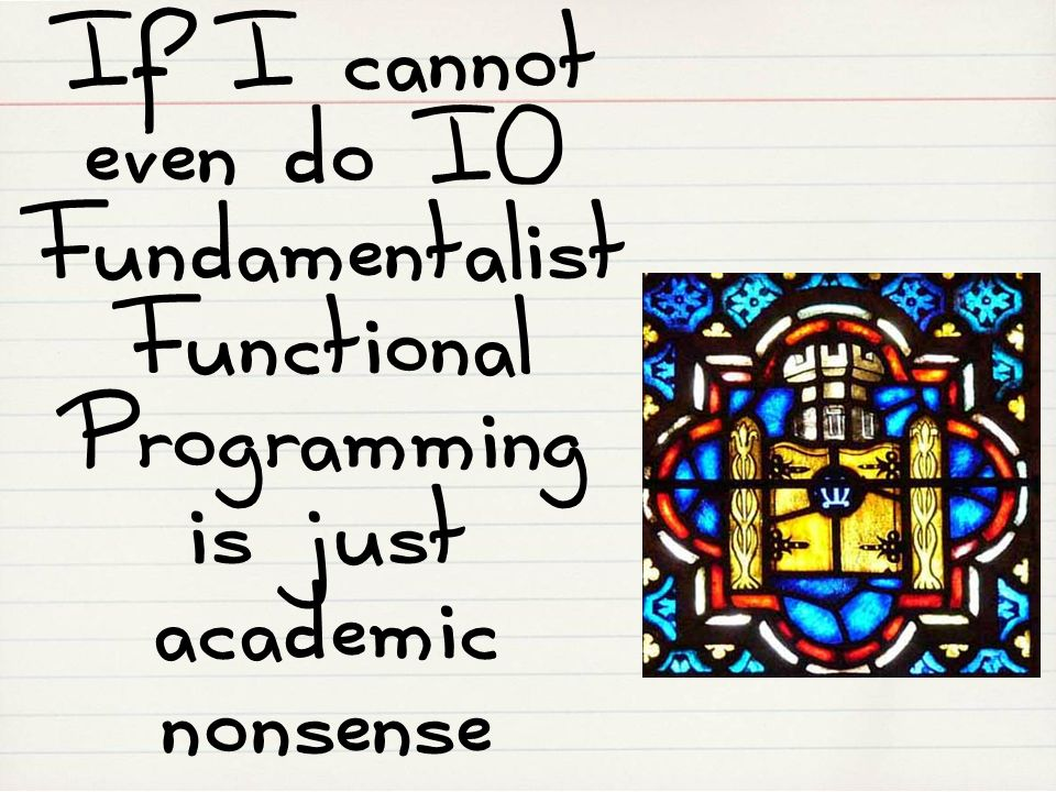 Functional Programming is just academic nonsense