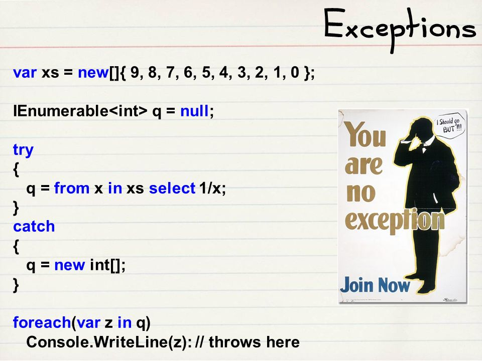 Exceptions var xs = new[]{ 9, 8, 7, 6, 5, 4, 3, 2, 1, 0 };