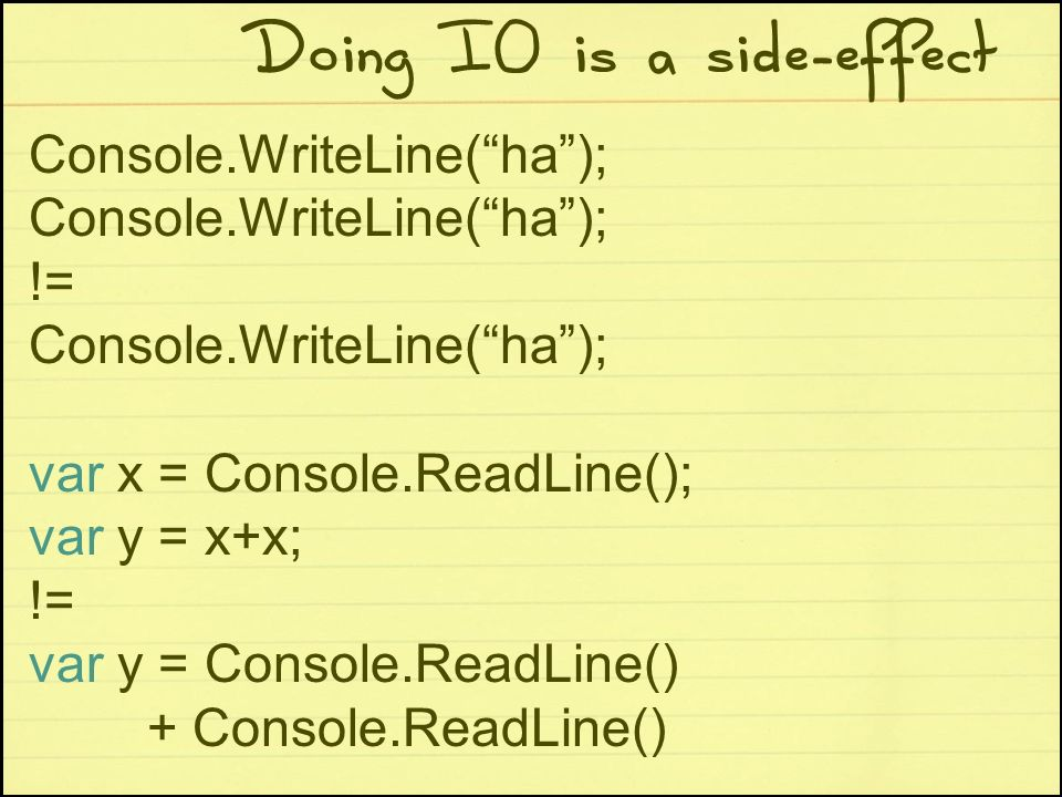 Doing IO is a side-effect
