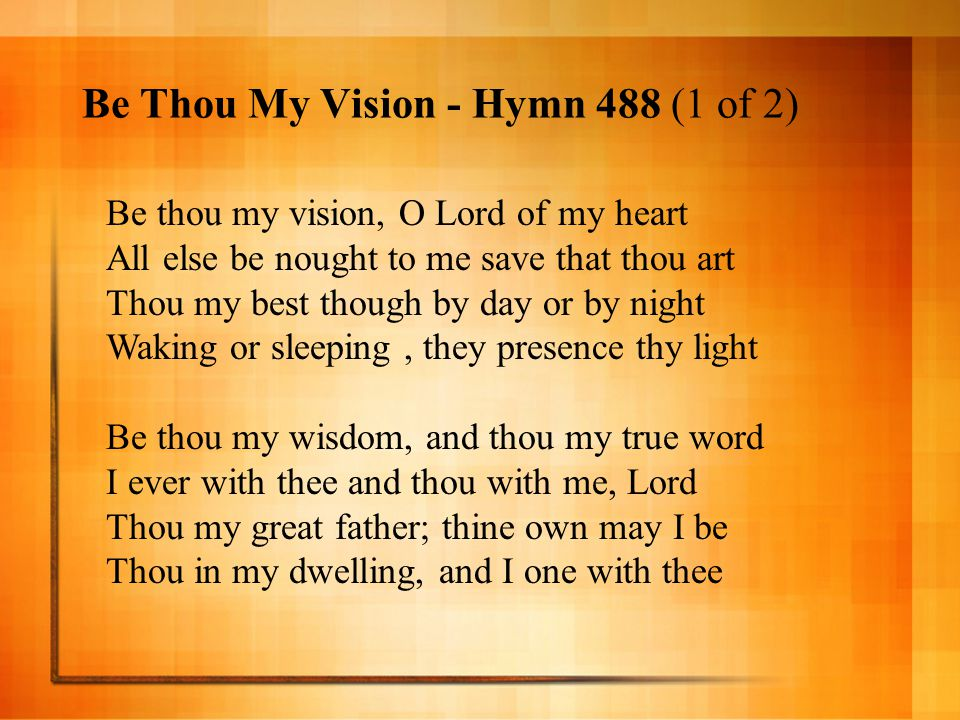 Be Thou My Vision - Hymn 488 (1 of 2)