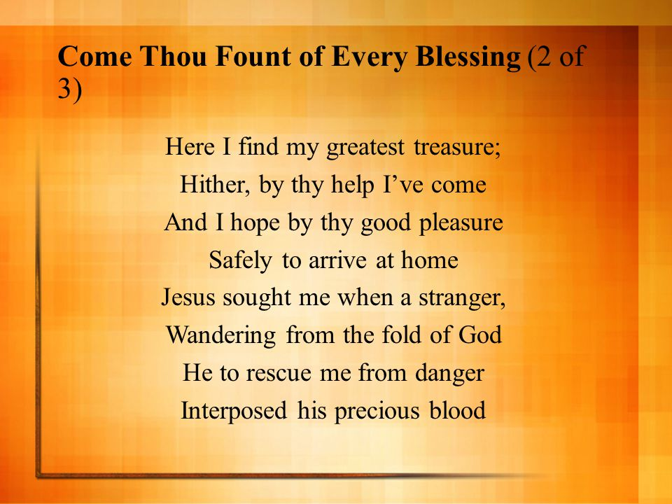 Come Thou Fount of Every Blessing (2 of 3)