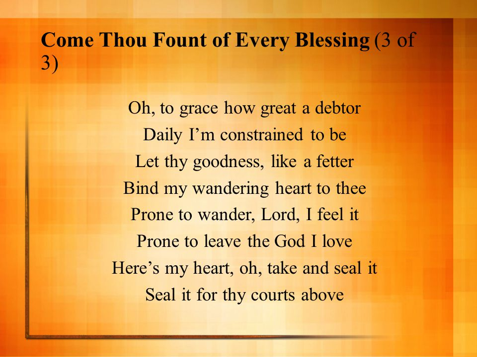 Come Thou Fount of Every Blessing (3 of 3)