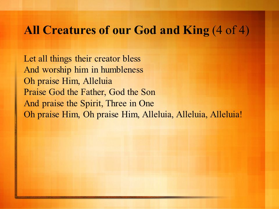 All Creatures of our God and King (4 of 4)