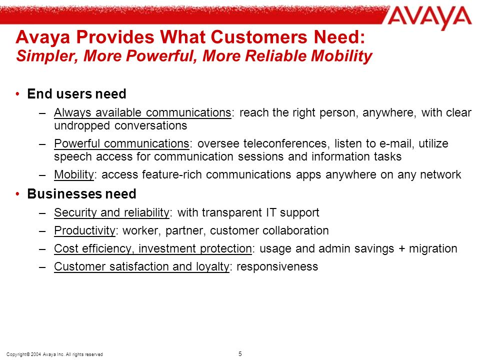 Avaya Provides What Customers Need: Simpler, More Powerful, More Reliable Mobility