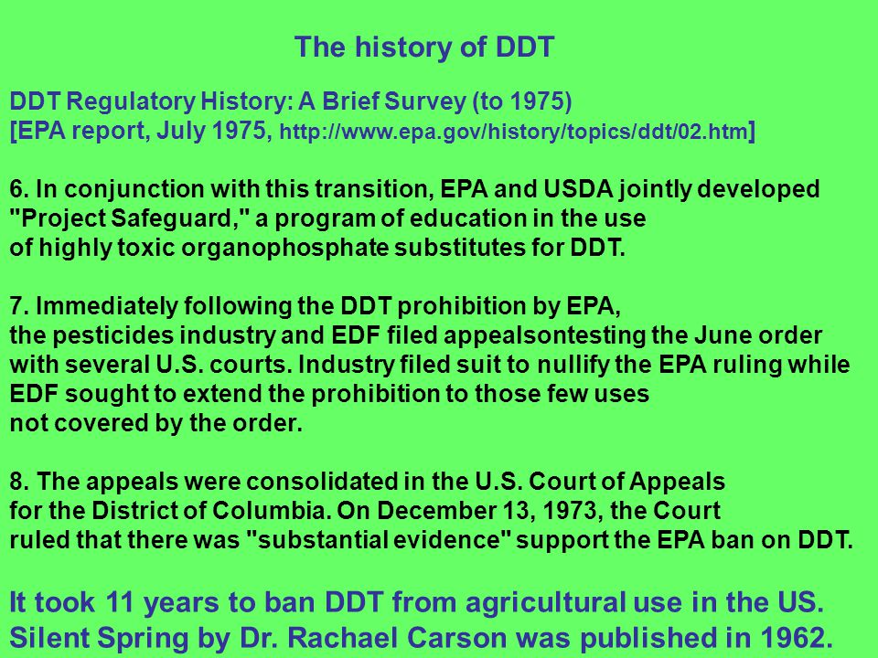 It took 11 years to ban DDT from agricultural use in the US.