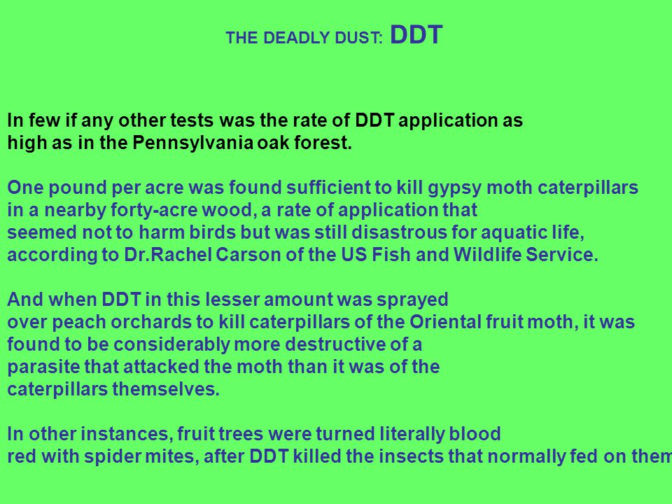 In few if any other tests was the rate of DDT application as