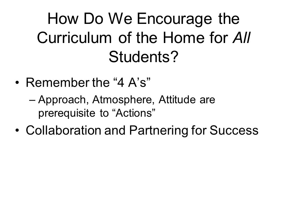 How Do We Encourage the Curriculum of the Home for All Students