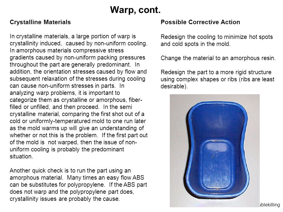 Warp, cont. Crystalline Materials Possible Corrective Action