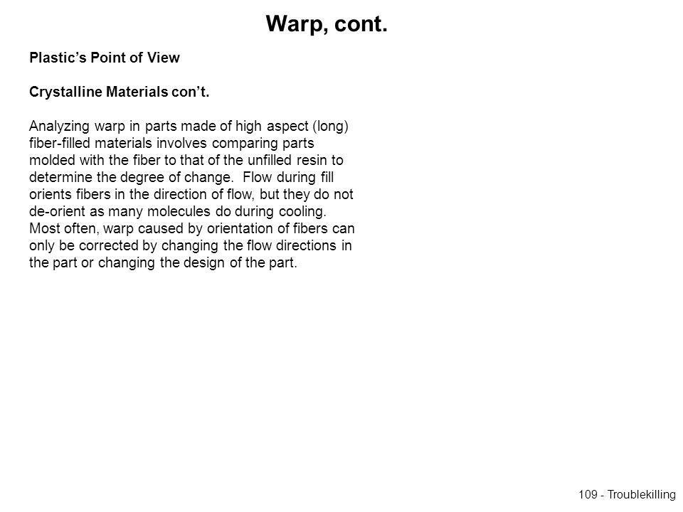 Warp, cont. Plastic's Point of View Crystalline Materials con't.