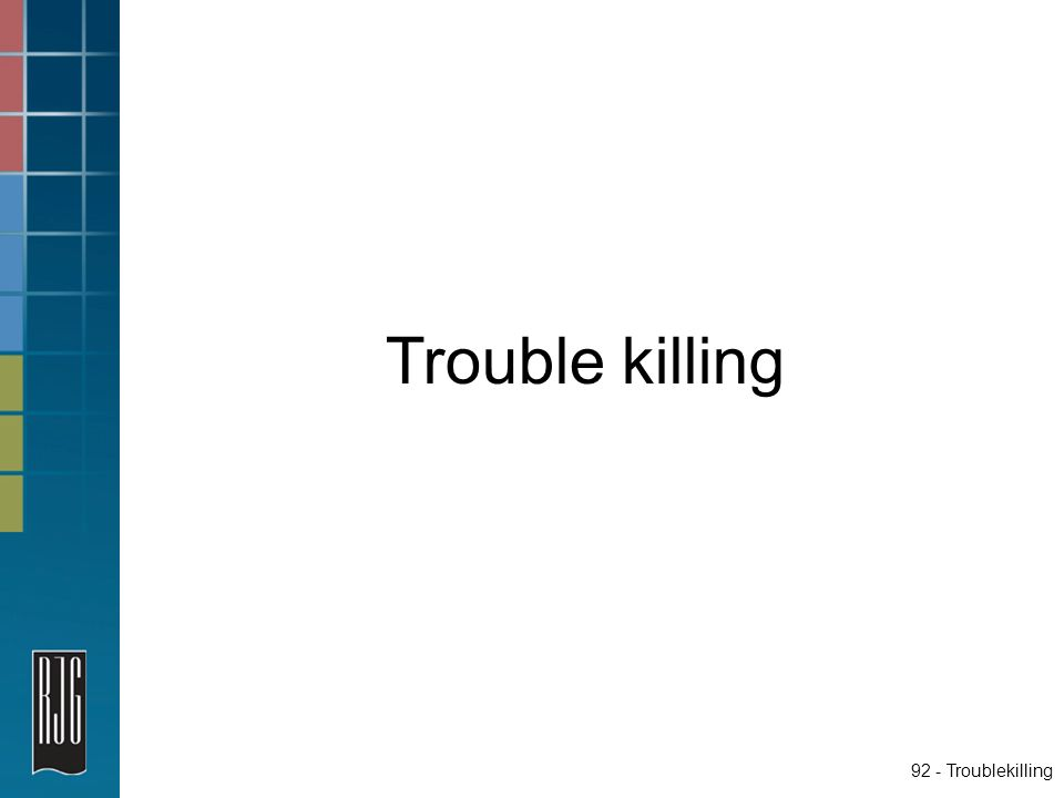 Trouble killing 92 - Troublekilling 92