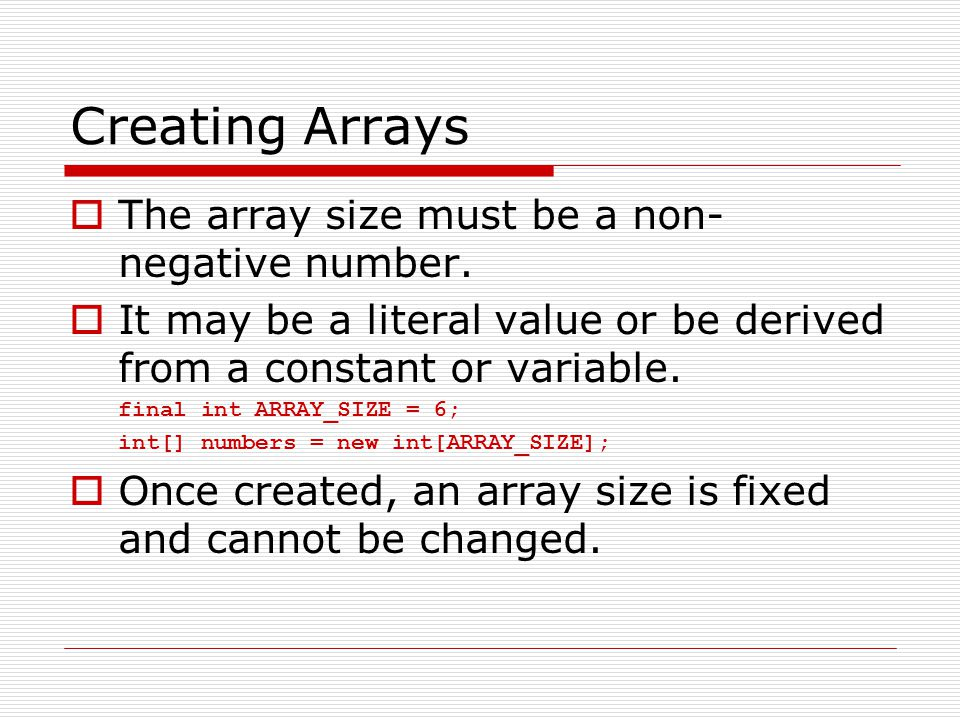 Creating Arrays The array size must be a non-negative number.
