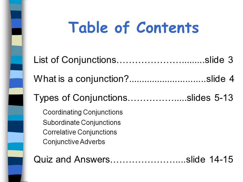 Table of Contents List of Conjunctions………………….........slide 3