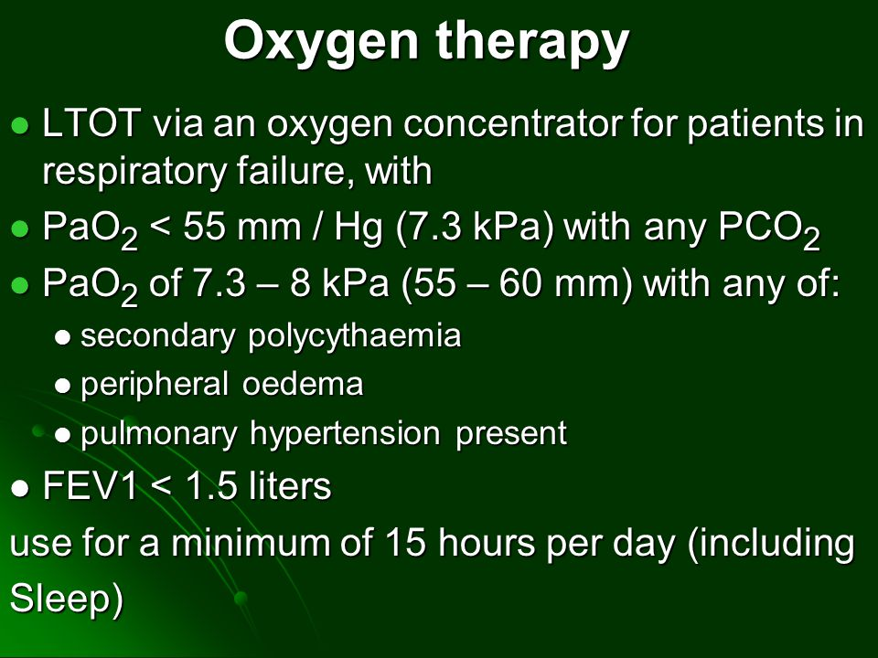 Oxygen therapy LTOT via an oxygen concentrator for patients in respiratory failure, with. PaO2 < 55 mm / Hg (7.3 kPa) with any PCO2.