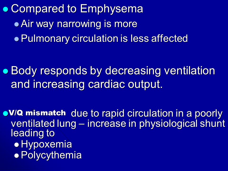 Body responds by decreasing ventilation and increasing cardiac output.