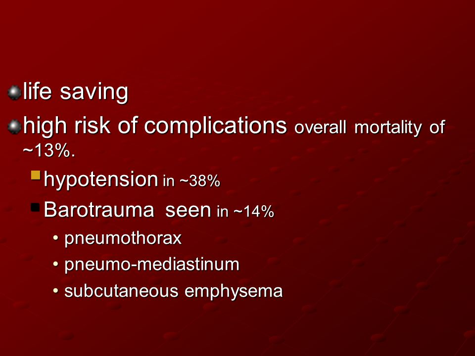 high risk of complications overall mortality of ~13%.