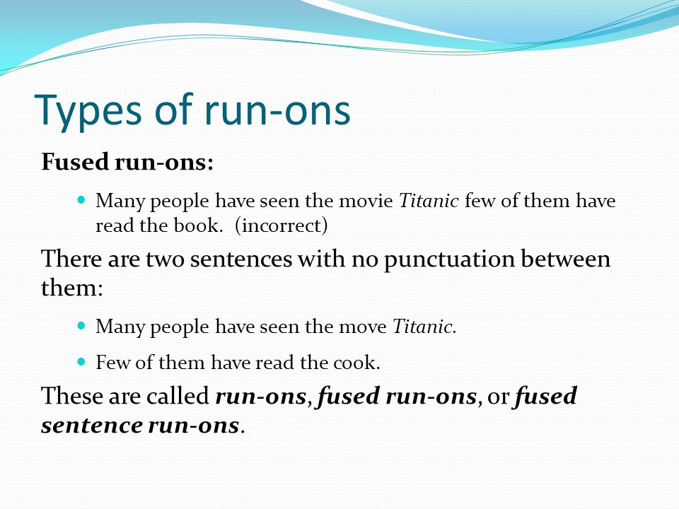 Types of run-ons Fused run-ons: