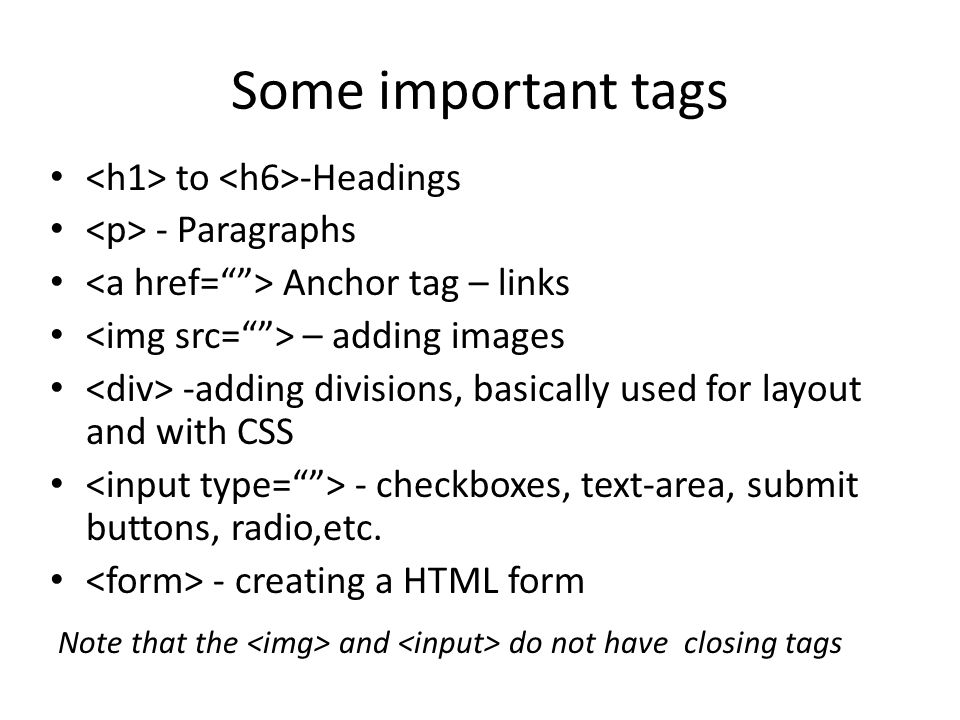 Some important tags <h1> to <h6>-Headings