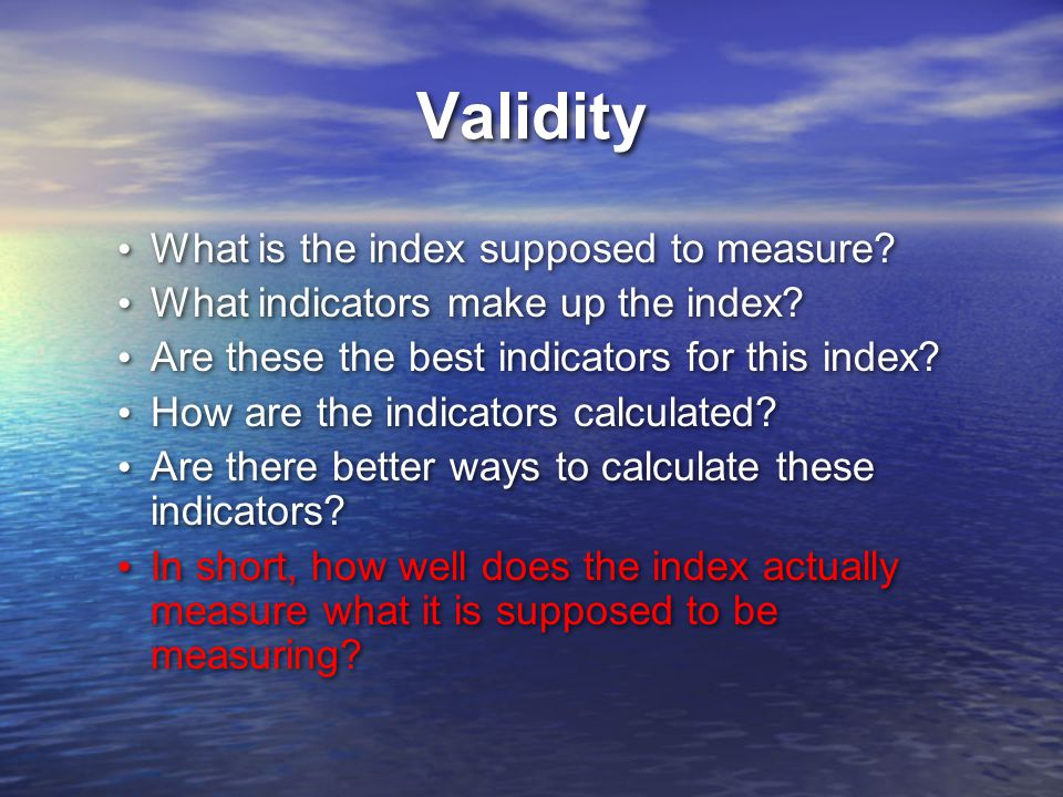 Validity What is the index supposed to measure