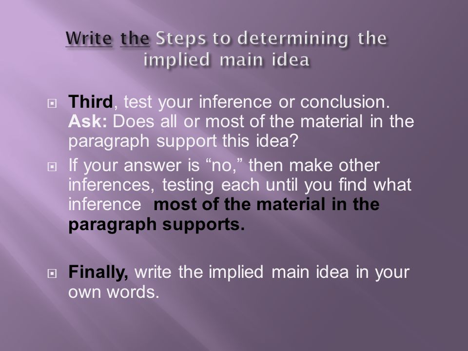 Write the Steps to determining the implied main idea