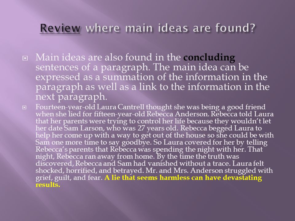 Review where main ideas are found